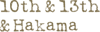 10th&13th&Hakama